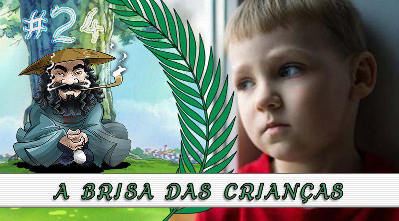 PodBrisar #24 – A Brisa das Crianças