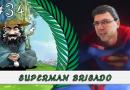 PodBrisar #34 – Superman Brisado