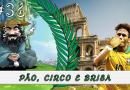 PodBrisar #36 – Pão, Circo e Brisa