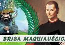 PodBrisar #38 – A Brisa Maquiavélica