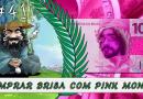 PodBrisar #41 – Comprar Brisa com Pink Money