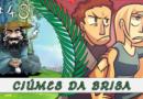 PodBrisar #48 – Ciúmes da Brisa