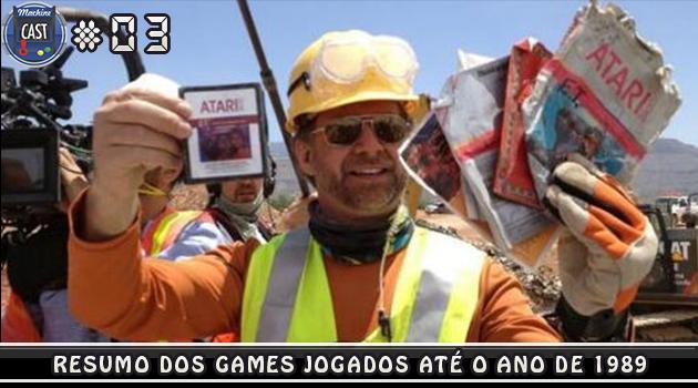 MachineCast #03 – Resumo dos Games Jogados até 1989
