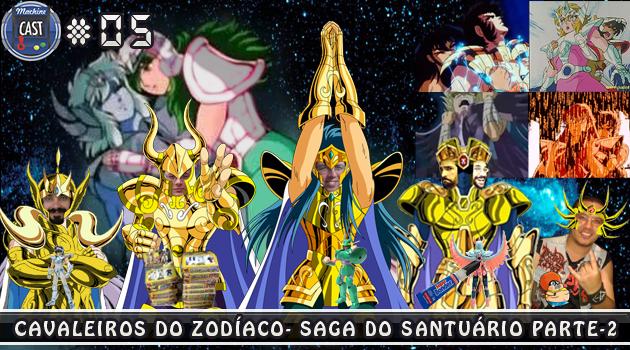 MachineCast #05 – Cavaleiros do Zodíaco – Saga do Santuário Parte 2