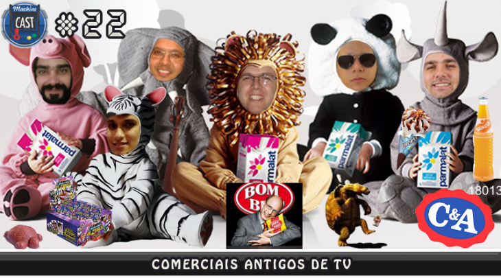 MachineCast #22 – Comerciais Antigos de TV