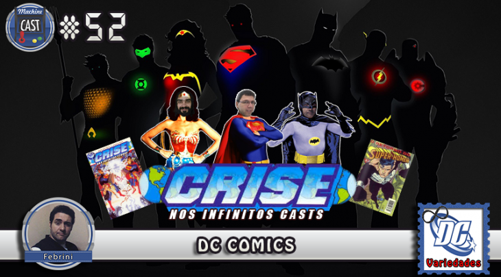 MachineCast #52 – DC Comics
