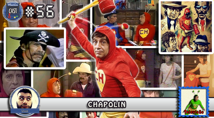 MachineCast #56 – Chapolin