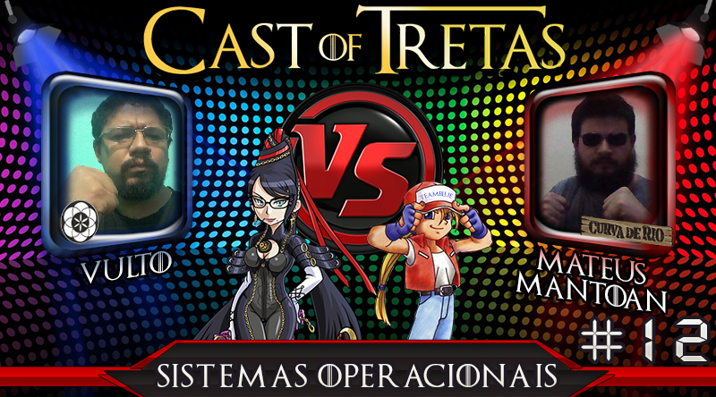 Cast of Tretas #12 – Vulto vs Mateus Mantoan