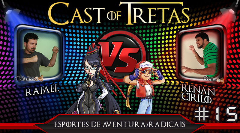 Cast of Tretas #15 – Renan Cirilo Vs Rafael