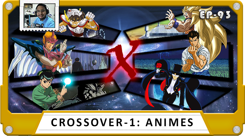 MachineCast #93 – Crossover 1: Animes