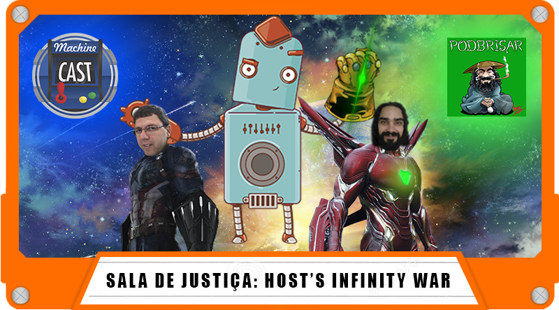 MachineCast #Especial – Host's Infinity War