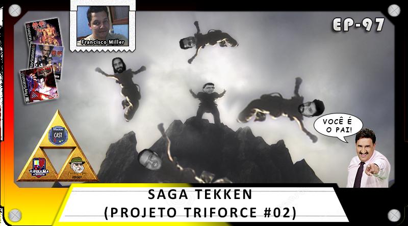 MachineCast #97 – Saga Tekken (Projeto TriForce #02)