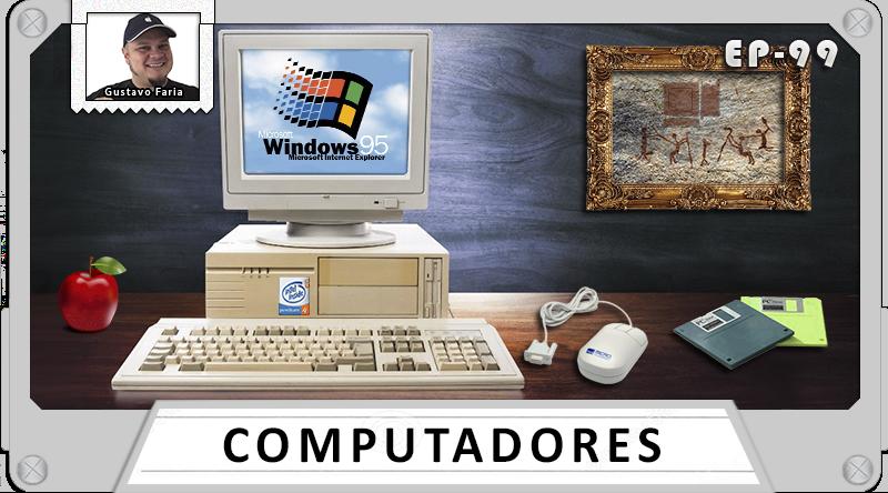MachineCast #99 – Computadores