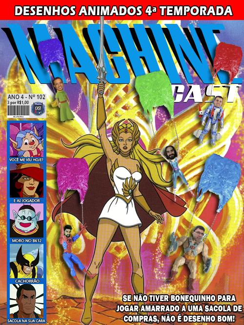 MachineCast #102 – Desenhos Animados 4ª Temporada